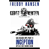 Ghost of Winter INCEPTION (Modern Warfare Series 1 SAS Black Ops Part 2)by Freddy Hansen