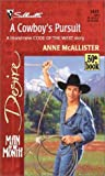 img - for A Cowboy's Pursuit (Man Of The Month / 50th Book / Code Of The West) (Silhouette Desire) book / textbook / text book