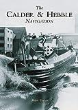 The Calder & Hebble Navigation