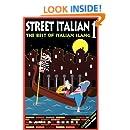 Street Italian 1: The Best of Italian Slang (Street Language)