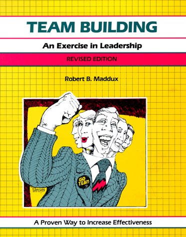 Team Building, Revised Edition: An Exercise in Leadership (The Fifty-Minute Series)