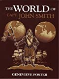 The World of Captain John Smith (1893103005) by Genevieve Foster
