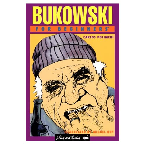 Bukowski for Beginners, Polimeni, Carlos; Rep, Miguel (illustrator)