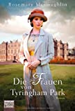 'Die Frauen von Tyringham Park: Roman' von Rosemary McLoughlin