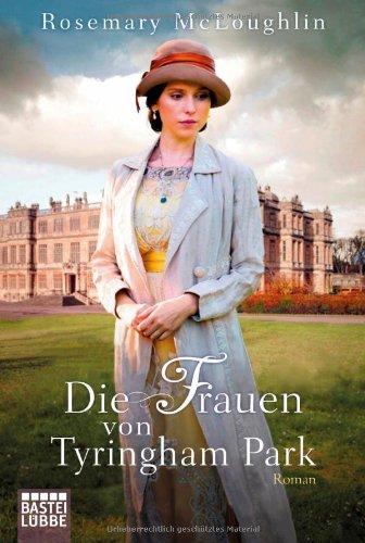 Buchseite und Rezensionen zu 'Die Frauen von Tyringham Park: Roman' von Rosemary McLoughlin