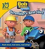 Bob the Builder Scrambler's Best Idea (10 Minute Tales) Egmont Books Ltd