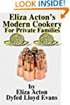 Eliza Acton's Modern Cookery for Priv...