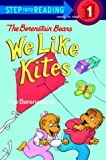 The Berenstain Bears We Like Kites: The Berenstains (Step Into Reading. Step 1)