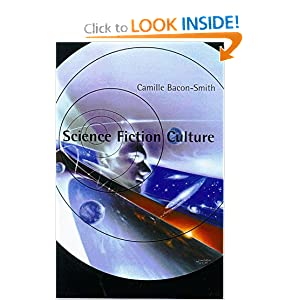 Science Fiction Culture by Camille Bacon-Smith