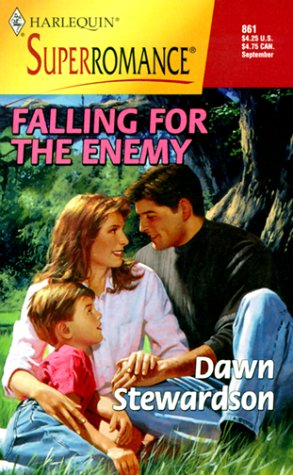 Falling for the Enemy (Harlequin SuperRomance, No. 861), Dawn Stewardson