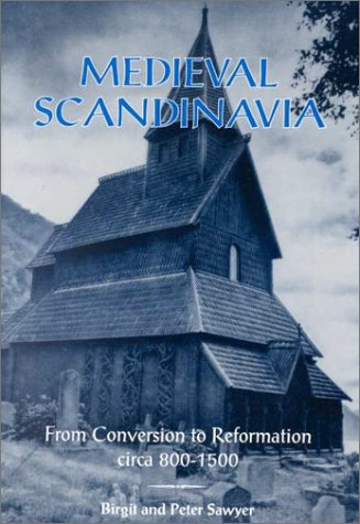 Medieval Scandinavia: From Conversion to Reformation,...