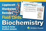 Ferrier Lippincott Illustrated Reviews Flash Cards: Biochemistry (Lippincott's Illustrated Reviews)