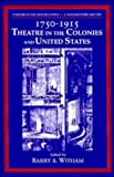 img - for Theatre in the United States, Vol. 1: 1750-1915, Theatre in the Colonies and the United States book / textbook / text book