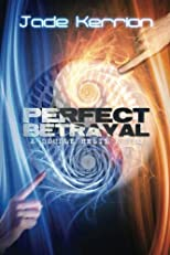 Perfect Betrayal: A Double Helix Novel (Volume 2)
