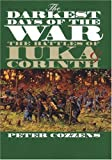 Peter Cozzens The Darkest Days of the War: The Battles of Iuka and Corinth (Civil War America)