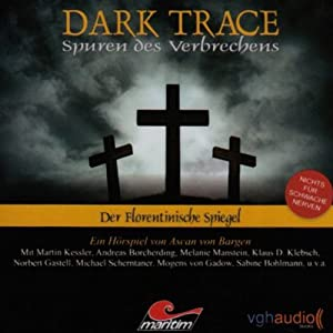 Der Florentinische Spiegel (Dark Trace 3) Hörspiel