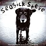 Seasick Steve You Can't Teach an Old Dog New Tricks [VINYL]