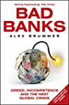 Bad Banks: Greed, Incompetence and th...