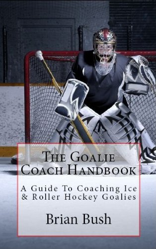 The Goalie Coach Handbook