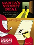 img - for Santa's Secret Deal: Who else signed it, and where you can find proof of the deal in your room right now book / textbook / text book