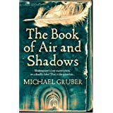 The Book of Air and Shadowsby Michael Gruber