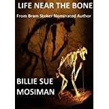 LIFE NEAR THE BONE