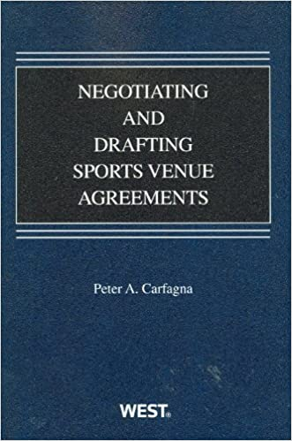 Negotiating and Drafting Sports Venue Agreements (American Casebook Series)