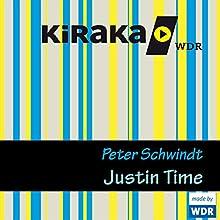 Justin Time (       ungekürzt) von Peter Schwindt Gesprochen von: Thomas Kleinke, Justus Fritzsche, Ernst H. Hilbich