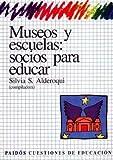 img - for Museos y Escuelas: Socios Para Educar (Spanish Edition) by Silvia Alderoqui (1996-09-03) book / textbook / text book