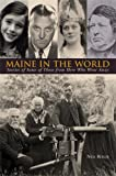 img - for Maine in the World: Stories of Some of Those from Here Who Went Away book / textbook / text book