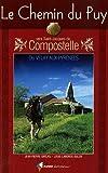 echange, troc Jean-Pierre Siréjol, Louis Laborde-Balen - Le Chemin du Puy vers Saint-Jacques de Compostelle : Guide pratique du pélerin