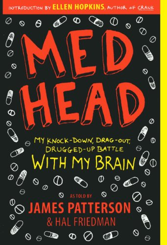 Med Head: My Knock-Down, Drag-Out, Drugged-Up Battle With My Brain (Turtleback School & Library Binding Edition), by James Patterson