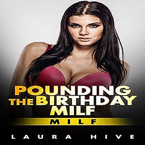 MILF: Pounding the Birthday Milf Audiobook