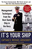 Its Your Ship: Management Techniques from the Best Damn Ship in the Navy (revised)