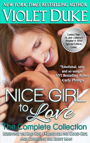 Nice Girl to Love: The Complete Three-Book Collection (#1 Resisting, #2 Falling, #3 Choosing) by Violet Duke