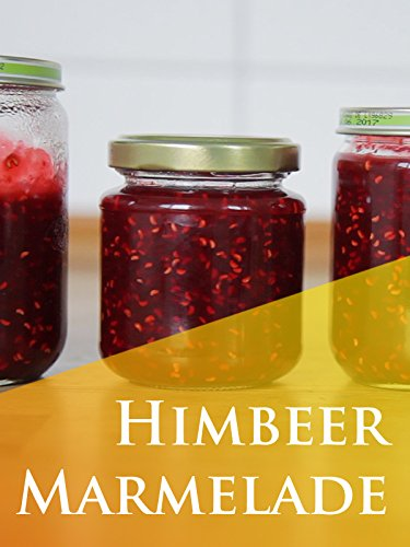 Himbeermarmelade kochen aus gefrorenen Himbeeren on Amazon Prime Instant Video UK