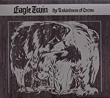 echange, troc Eagle Twin - The Unkindness Of Crows