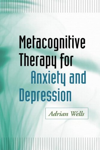 Metacognitive Therapy for Anxiety and Depression