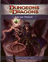 Arcane Power: A 4th Edition D&d Supplement (Dungeons & Dragons)