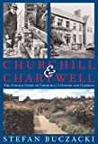 Stefan Buczacki Churchill and Chartwell: The Untold Story of Churchill's Houses and Gardens