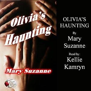 Olivia's Haunting | [Mary Suzanne]