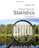 Seeing Through Statistics (1285050886) by Utts, Jessica M.