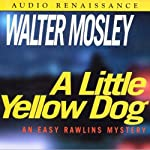A Little Yellow Dog: An Easy Rawlins Mystery (       ABRIDGED) by Walter Mosley Narrated by Paul Winfield
