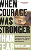 img - for When Courage Was Stronger Than Fear: Remarkable Stories of Christians and Muslims Who Saved Jews from the Holocaust book / textbook / text book
