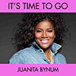 Its Time To Go | Juanita Bynum