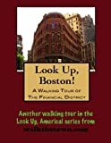 A Walking Tour of Boston - Financial District (Look Up, America!)