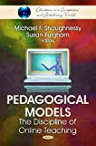 Pedagogical Models: The Discipline of Online Teaching (Education in a Competitive and Globalizing World)