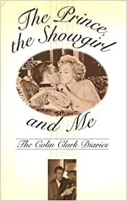 The Prince, the Showgirl and Me: The Colin Clark Diaries ...