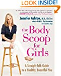 The Body Scoop for Girls: A Straight-...