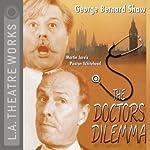 The Doctor's Dilemma | George Bernard Shaw